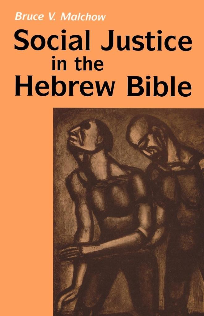 Social Justice in the Hebrew Bible: What Is New and What Is Old als Taschenbuch