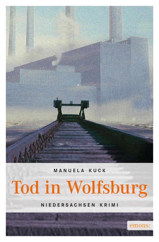 Tod in Wolfsburg als eBook von Manuela Kuck