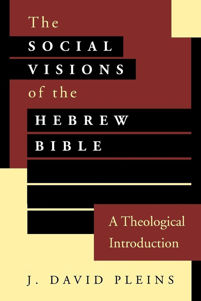 Social Visions of the Hebrew Bible als Taschenbuch