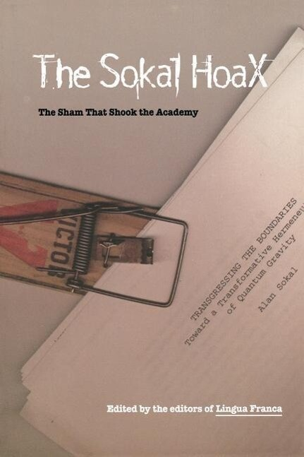 The Sokal Hoax: The Sham That Shook the Academy als Taschenbuch