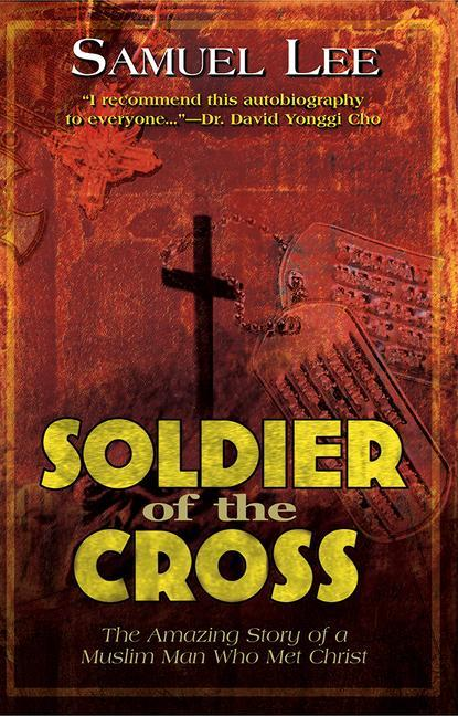 Soldier of the Cross: The Amazing Story of a Muslim Man Who Met Christ als Taschenbuch