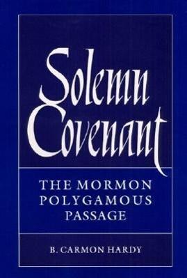 Solemn Covenant: The Mormon Polygamous Passage als Buch