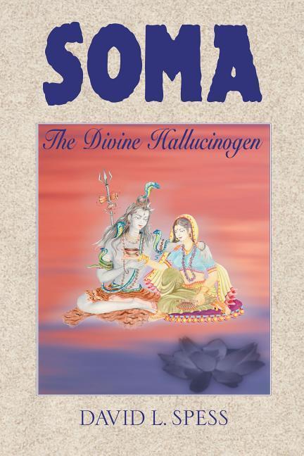 Soma: The Divine Hallucinogen als Buch