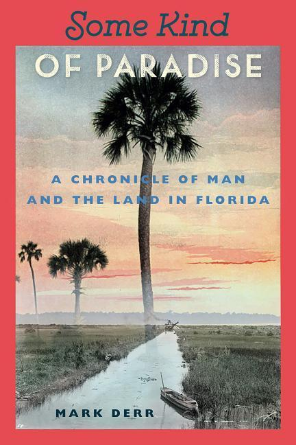 Some Kind of Paradise: A Chronicle of Man and the Land in Florida als Taschenbuch