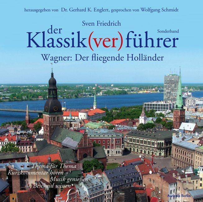 Der Klassik(ver)führer, Sonderband Wagner: Der fliegende Holländer als Hörbuch