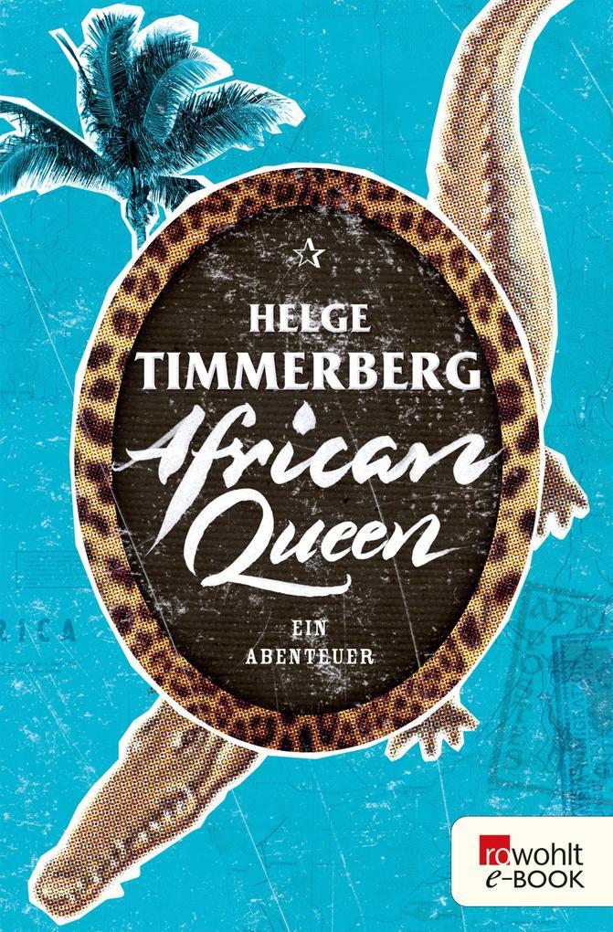 African Queen als eBook von Helge Timmerberg