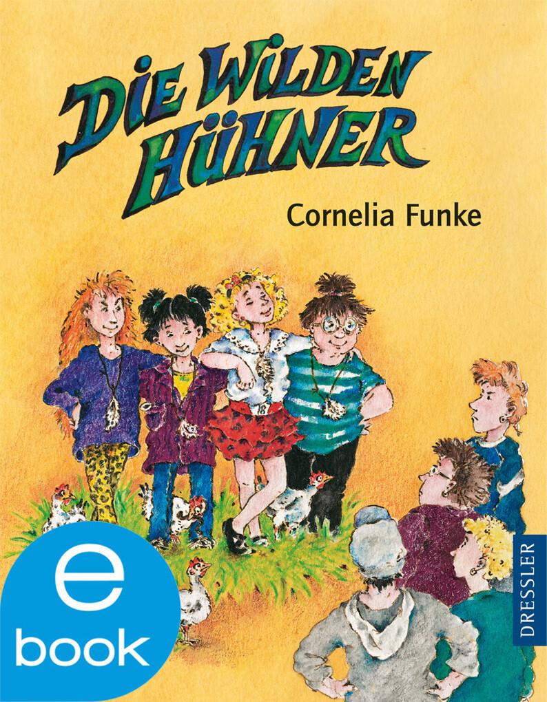 Die Wilden Hühner als eBook von Cornelia Funke