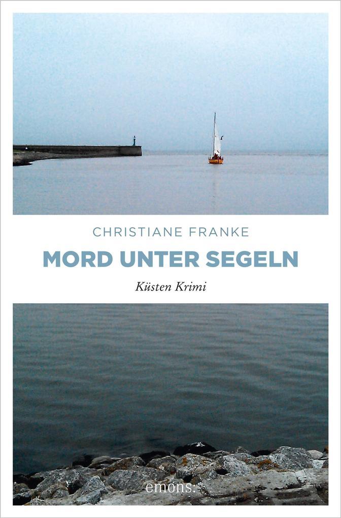 Mord unter Segeln als eBook von Christiane Franke
