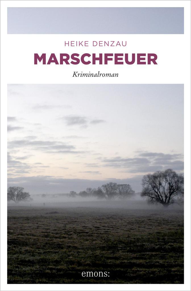 Marschfeuer als eBook von Heike Denzau