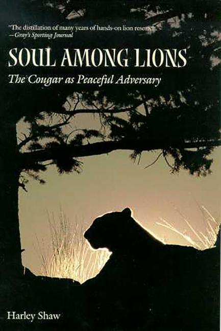 Soul Among Lions: The Cougar as Peaceful Adversary als Taschenbuch