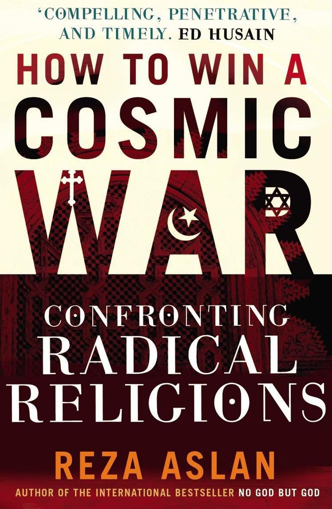 How to Win a Cosmic War als eBook von Reza Aslan
