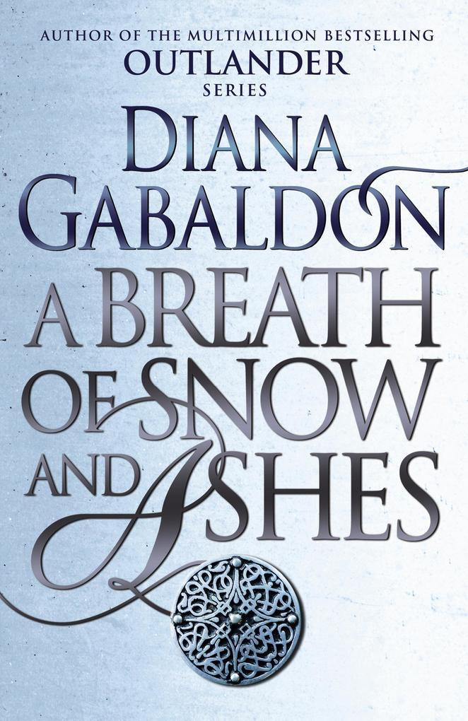 A Breath Of Snow And Ashes als eBook von Diana Gabaldon