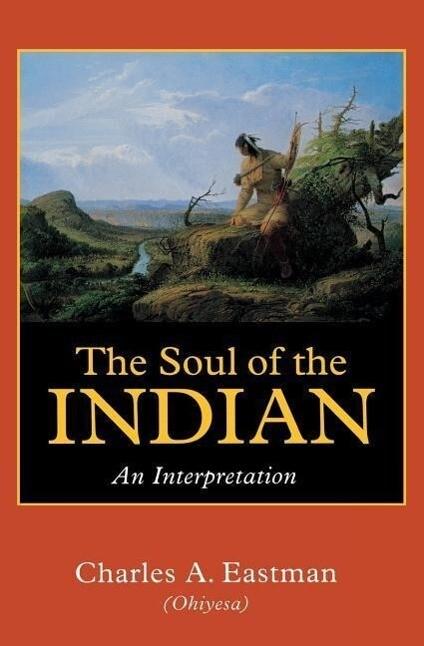 The Soul of the Indian: An Interpretation als Taschenbuch