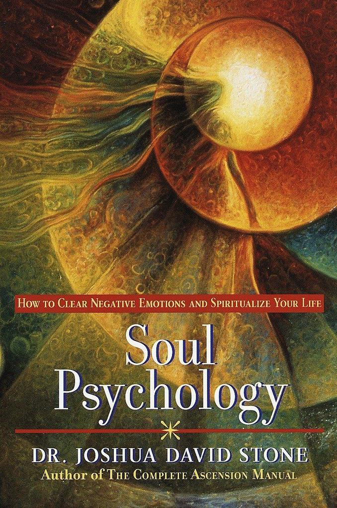 Soul Psychology: How to Clear Negative Emotions and Spiritualize Your Life als Taschenbuch