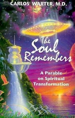 The Soul Remembers: A Parable on Spiritual Transformation als Taschenbuch