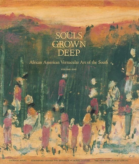 Souls Grown Deep Vol. 1: African American Vernacular Art als Buch