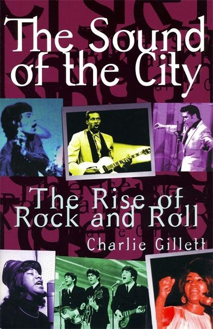 The Sound of the City: The Rise of Rock and Roll als Taschenbuch