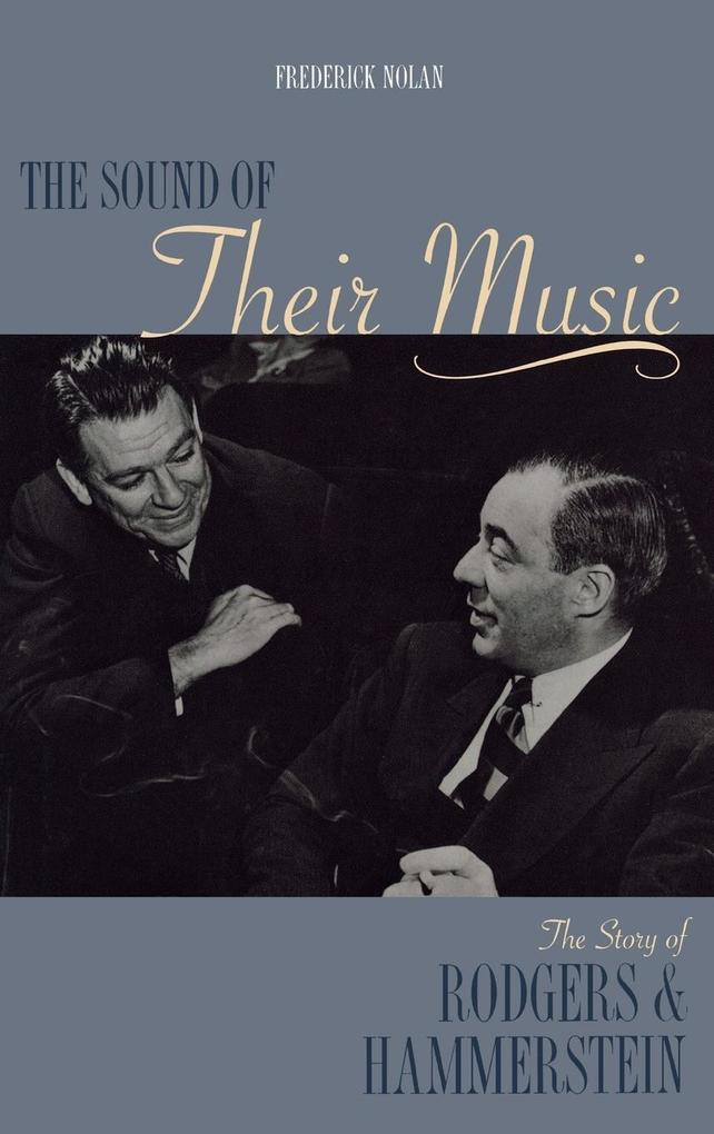 The Sound of Their Music: The Story of Rodgers and Hammerstein Revised and Updated als Buch