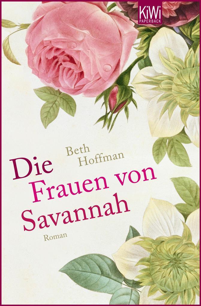 Die Frauen von Savannah als eBook von Beth Hoffman