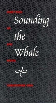 Sounding the Whale: Moby-Dick as Epic Novel als Taschenbuch