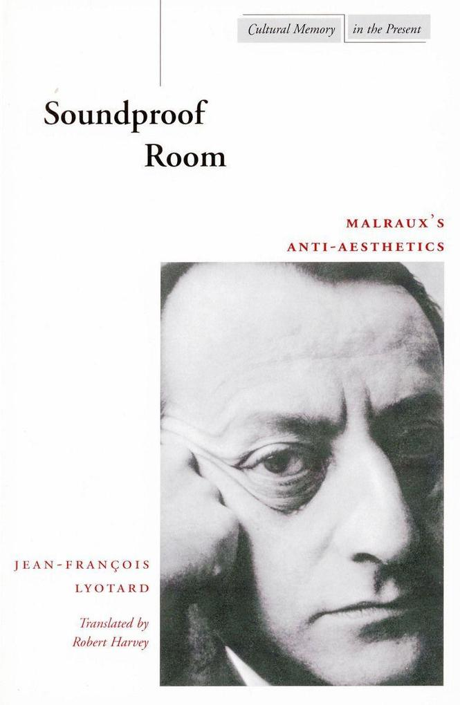 Soundproof Room: Malraux's Anti-Aesthetics als Taschenbuch