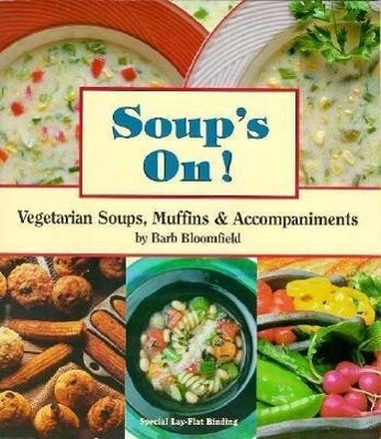 Soups On!: Vegetarian Soups, Muffins and Accompaniments als Taschenbuch
