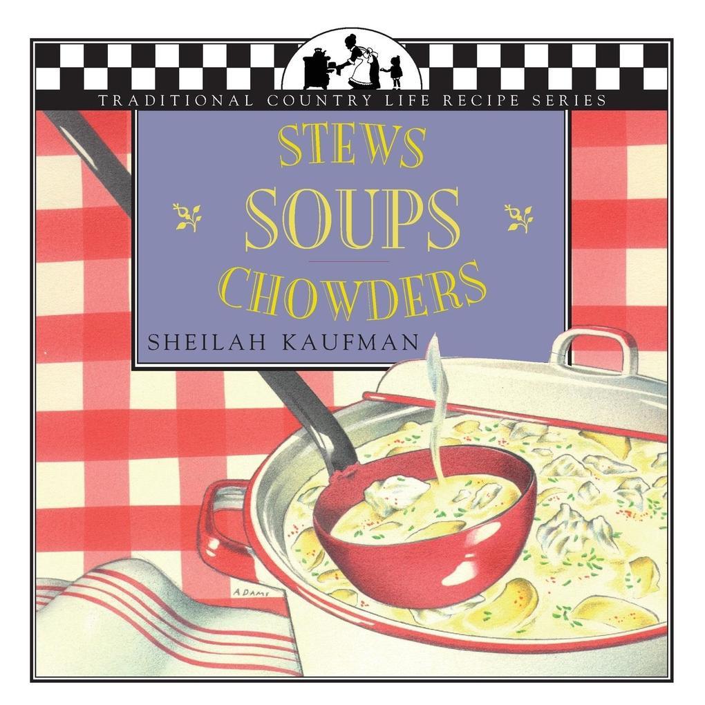 Soups, Stews, Chowders als Taschenbuch