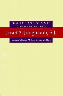 Source and Summit: Commemorating Josef A. Jungmann, S.J. als Taschenbuch