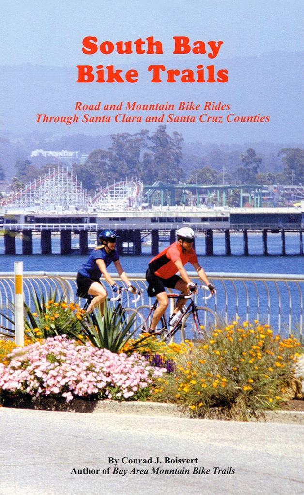 South Bay Bike Trails: Road and Mountain Bicycle Rides Through Santa Clara and Santa Cruz Counties als Taschenbuch
