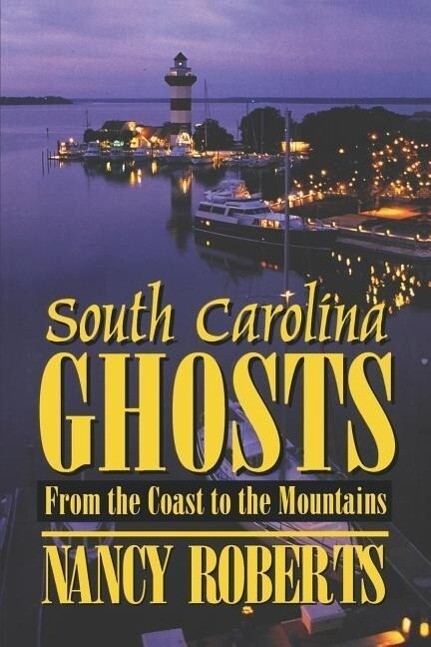 South Carolina Ghosts: From the Coast to the Mountains als Taschenbuch