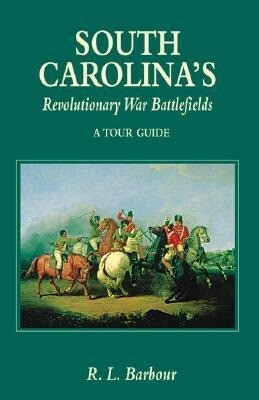 South Carolina S Revolutionary War Battlefields: A Tour Guide als Taschenbuch