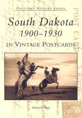 South Dakota in Vintage Postcards:: 1900-1930 als Taschenbuch