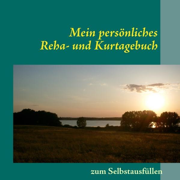 Mein persönliches Reha- und Kurtagebuch als Buch von Michael Bergmann