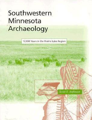 Southwestern Minnesota Archaelogy als Taschenbuch
