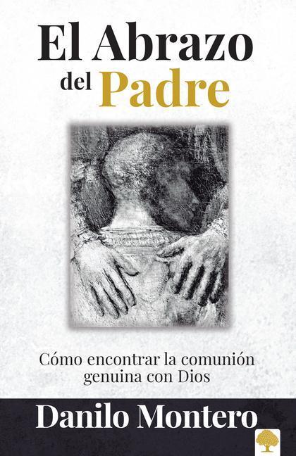 El Abrazo del Padre = The Father's Embrace als Taschenbuch