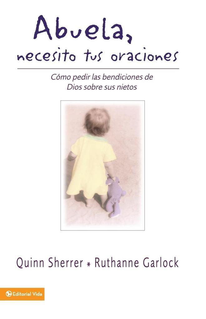 Abuela Necesito Tus Oraciones = Grandma, I Need Your Prayers als Taschenbuch