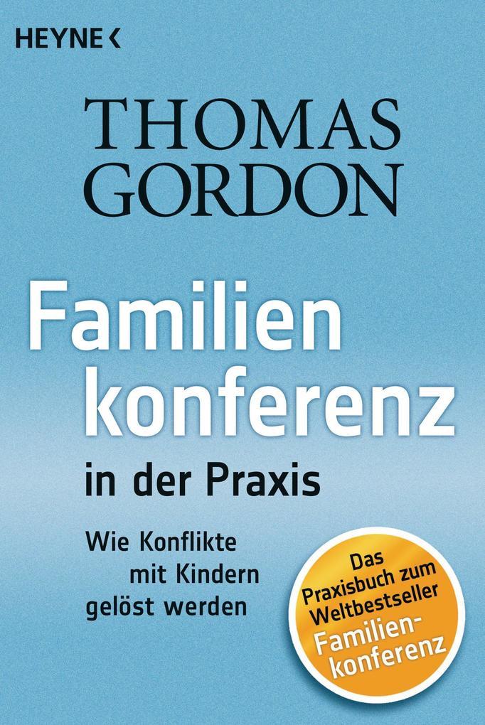 Familienkonferenz in der Praxis als eBook von Thomas Gordon