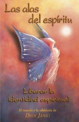 Las Alas del Espiritu: Liberar La Identidad Espiritual als Taschenbuch