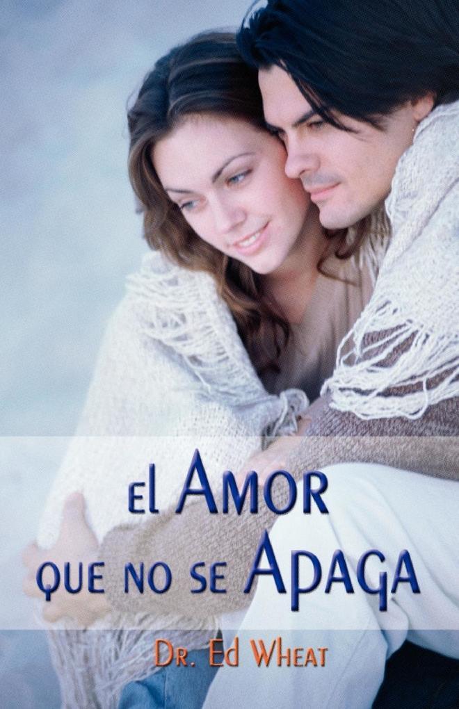 El Amor Que No Se Apaga = Love That Lasts als Taschenbuch