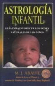Astrología Infantil: Guía Para Favorecer Los Dones Naturales de Los Niños als Taschenbuch