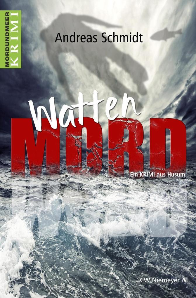 WattenMord als eBook von Andreas Schmidt