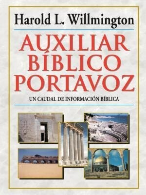 Auxiliar Bíblico Portavoz = Willmington's Guide to the Bible als Buch