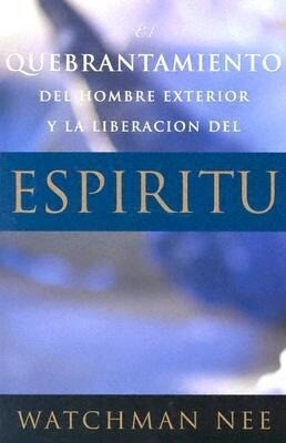 Quebrantamiento del Hombre Exterior y La Liberacion del Espiritu als Taschenbuch