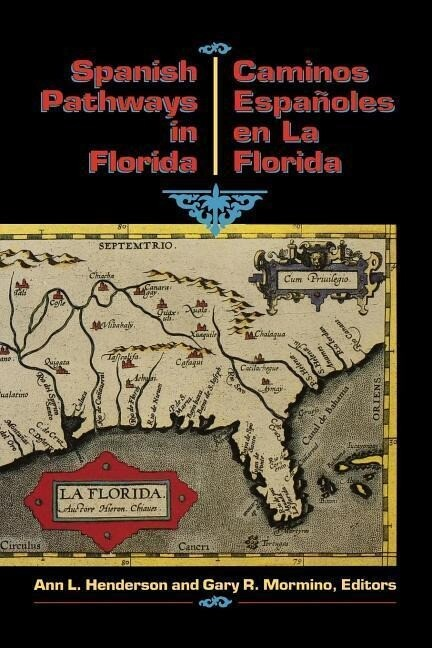 Spanish Pathways in Florida, 1492-1992: Caminos Espanoles En La Florida, 1492-1992 als Taschenbuch