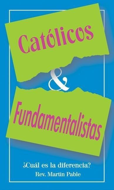 Catolicos y Fundamentalistas: Cual Es la Eiferencia? = Catholics and Fundamentalists als Taschenbuch