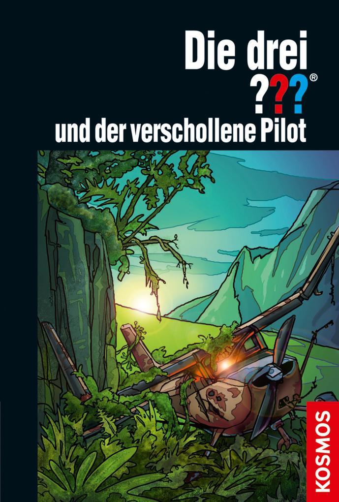 Die drei ??? und der verschollene Pilot (Fragezeichen) als eBook von Ben Nevis