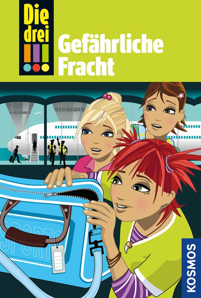 Die drei !!!, 17, Gefährliche Fracht (Ausrufezeichen) als eBook von Henriette Wich