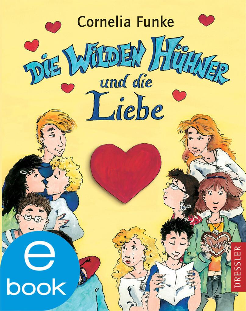 Die Wilden Hühner und die Liebe als eBook von Cornelia Funke