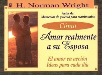 Cmo Amar Realmente a Su Esposa: How to Really Love Your Wife als Taschenbuch