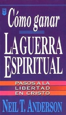 Cmo Ganar La Guerra Espiritual: Winning Spiritual Warfare als Taschenbuch